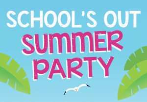 School's Out Summer Party